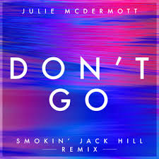 Reviewed: Julie McDermot - Don't Go (Smoking Jack Hill Remix) at Frisk Radio - Non-Stop Dance Hits